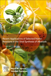Recent Applications of Selected Name Reactions in the Total Synthesis of Alkaloids - 1st Edition - ISBN: 9780128240212, 9780128242582