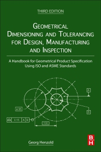 Cover image for Geometrical Dimensioning and Tolerancing for Design, Manufacturing and Inspection
