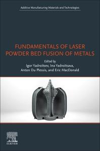 Fundamentals of Laser Powder Bed Fusion of Metals - 1st Edition - ISBN: 9780128240908, 9780128240915