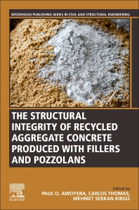 Cover image for The Structural Integrity of Recycled Aggregate Concrete Produced with Fillers and Pozzolans