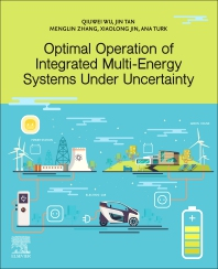 Optimal Operation of Integrated Multi-Energy Systems Under Uncertainty - 1st Edition - ISBN: 9780128241141