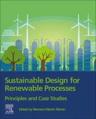 Sustainable Design for Renewable Processes - 1st Edition - ISBN: 9780128243244