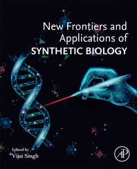 New Frontiers and Applications of Synthetic Biology - 1st Edition - ISBN: 9780128244692