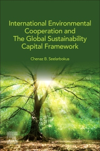 International Environmental Cooperation and The Global Sustainability Capital Framework - 1st Edition - ISBN: 9780128245194, 9780323859141