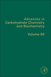 Advances in Carbohydrate Chemistry and Biochemistry, Volume 80