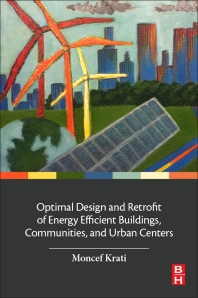 Optimal Design and Retrofit of Energy Efficient Buildings, Communities, and Urban Centers - 1st Edition - ISBN: 9780128498699, 9780128118948