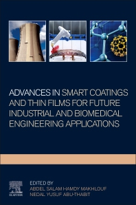 Advances In Smart Coatings And Thin Films For Future Industrial and Biomedical Engineering Applications - 1st Edition - ISBN: 9780128498705