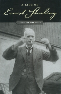 A Life of Ernest Starling, 1st Edition,John Henderson,ISBN9780195177800