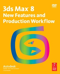 3ds Max 8 New Features and Production Workflow
