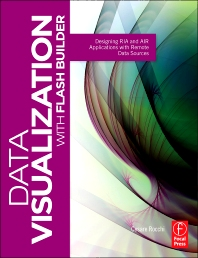 Data Visualization with Flash Builder - 1st Edition - ISBN: 9780240815039