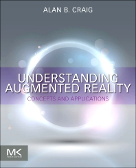 Understanding Augmented Reality, 1st Edition,Alan B. Craig,ISBN9780240824086