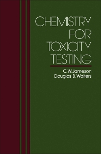 Chemistry for Toxicity Testing - 1st Edition - ISBN: 9780250405473, 9781483191829