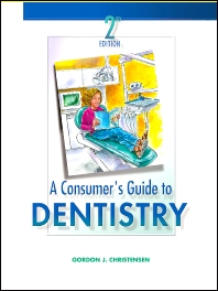 A Consumer's Guide to Dentistry - 2nd Edition - ISBN: 9780323014830, 9780323092074