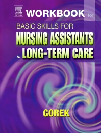 Workbook for Basic Skills for Nursing Assistants in Long-Term Care - 1st Edition - ISBN: 9780323022057