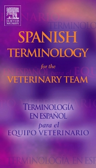 Spanish Terminology for the Veterinary Team - 1st Edition - ISBN: 9780323025638, 9780323167703