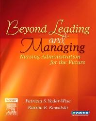 Beyond Leading and Managing - 1st Edition - ISBN: 9780323028776, 9780323081849