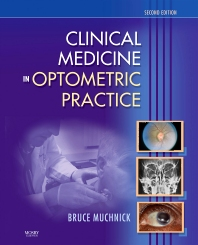 Clinical Medicine in Optometric Practice, 2nd Edition,Bruce Muchnick,ISBN9780323029612