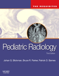 Pediatric Radiology: The Requisites - 3rd Edition - ISBN: 9780323031257, 9780323076708