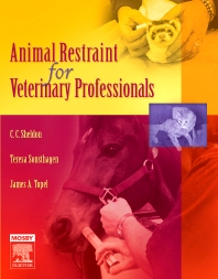 Animal Restraint for Veterinary Professionals - 1st Edition - ISBN: 9780323034654, 9780323058681