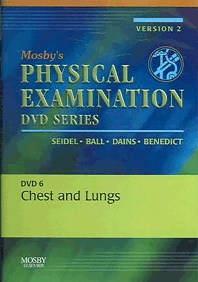 Mosby's Physical Examination Video Series: DVD 6: Chest and Lungs, Version 2, 1st Edition,Henry Seidel,Jane Ball,Joyce Dains,G. William Benedict,ISBN9780323035163