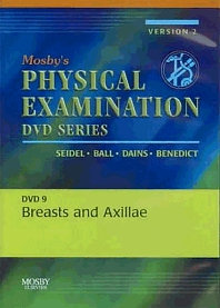 Mosby's Physical Examination Video Series: DVD 9: Breasts and Axillae, Version 2, 1st Edition,Henry Seidel,Jane Ball,Joyce Dains,G. William Benedict,ISBN9780323035194