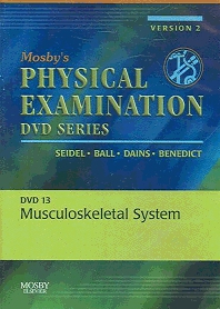 Mosby's Physical Examination Video Series: DVD 13: Musculoskeletal System, Version 2, 1st Edition,Henry Seidel,Jane Ball,Joyce Dains,G. William Benedict,ISBN9780323035231