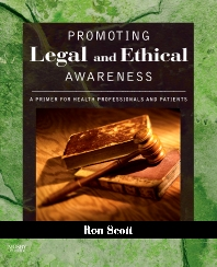 Promoting Legal and Ethical Awareness - 1st Edition - ISBN: 9780323036689, 9780323070614