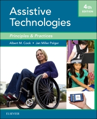 Cook and Hussey's Assistive Technologies - 3rd Edition - ISBN: 9780323039079, 9780323266307