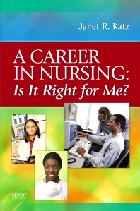 Cover image for A Career in Nursing:  Is it right for me?