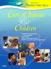 Mosby's Nursing VideoSkills: Care of Infants and Children - 1st Edition - ISBN: 9780323046374