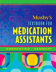 Mosby's Textbook for Medication Assistants, 1st Edition,Sheila Sorrentino,ISBN9780323046879