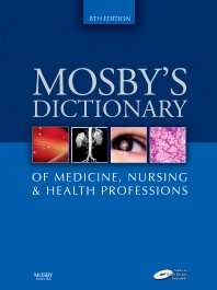 Mosby's Dictionary of Medicine, Nursing & Health Professions - 8th Edition - ISBN: 9780323093651