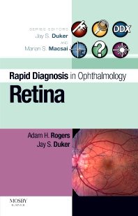 Rapid Diagnosis in Ophthalmology Series: Retina, 1st Edition,Adam Rogers,Jay Duker,ISBN9780323049597