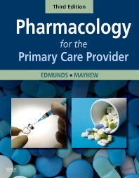 Pharmacology for the Primary Care Provider - 3rd Edition - ISBN: 9780323168182