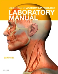 Essentials of Anatomy and Physiology Laboratory Manual, 1st Edition,Kevin Patton,David Hill,ISBN9780323052573