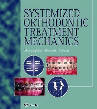 Systemized Orthodontic Treatment Mechanics, 1st Edition,Richard McLaughlin,John Bennett,Hugo Trevisi,ISBN9780323053143