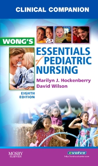 Clinical Companion for Wong's Essentials of Pediatric Nursing - 1st Edition - ISBN: 9780323053549, 9780323168267