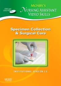Mosby's Nursing Assistant Video Skills 3.0, Specimen Collection & Surgical Care