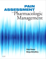 Pain Assessment and Pharmacologic Management - 1st Edition