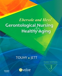 Ebersole and Hess' Gerontological Nursing & Healthy Aging - 3rd Edition - ISBN: 9780323057011, 9780323065641