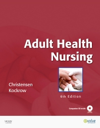 Adult Health Nursing, 6th Edition,Barbara Christensen,Elaine Kockrow,ISBN9780323057363