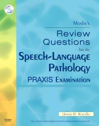 Mosby's Review Questions for the Speech-Language Pathology PRAXIS Examination - 1st Edition - ISBN: 9780323059046, 9780323081207