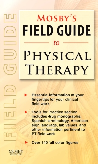 Mosby's Field Guide to Physical Therapy - 1st Edition - ISBN: 9780323063869, 9780323168472