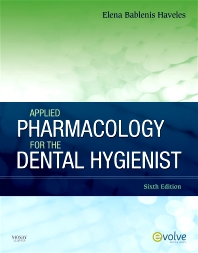 Applied Pharmacology for the Dental Hygienist - 6th Edition - ISBN: 9780323094818