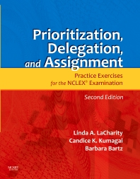 Prioritization, Delegation, and Assignment - 2nd Edition - ISBN: 9780323065702, 9780323078085