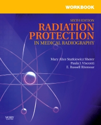 Workbook for Radiation Protection in Medical Radiography - 6th Edition - ISBN: 9780323066082, 9780323292764