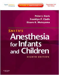 Smith's Anesthesia for Infants and Children - 8th Edition - ISBN: 9780323066129, 9780323081696