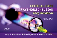 Critical Care Intravenous Infusion Drug Handbook - 3rd Edition - ISBN: 9780323066570, 9780323086059