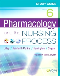 Study Guide for Pharmacology and the Nursing Process - 6th Edition - ISBN: 9780323066600, 9780323091213