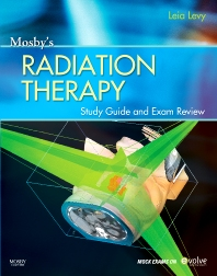 Cover image for Mosby's Radiation Therapy Study Guide and Exam Review (Print w/Access Code)